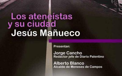 Los  ateneístas y su ciudad: Jesús Mañueco