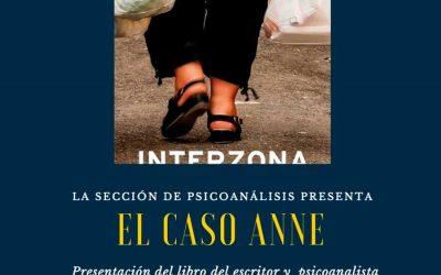 PRESENTACIÓN DE LIBRO «El caso Anne» de Gustavo Dessal.