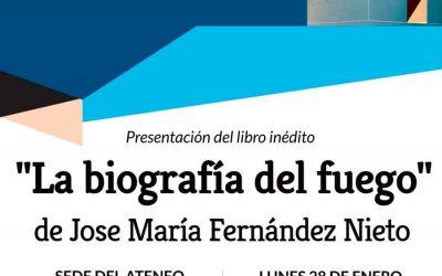 Presentación del libro inédito»BIOGRAFÍA DEL FUEGO» de JOSE MARÍA FERNÁNDEZ NIETO