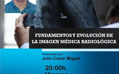 «Fundamentos y evolución de la imagen médica radiológica»